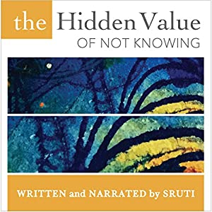 The Hidden Value of Not Knowing Audiobook