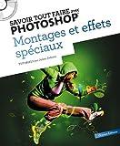 echange, troc Julien Debove - Savoir tout faire avec Photoshop : Montage et effets spéciaux (1CD)