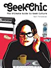 Geek Chic: The Ultimate Guide to Geek Culture
