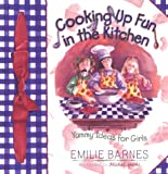 Cooking Up Fun in the Kitchen (Emilie Marie Series) (0736901310) by Barnes, Emilie
