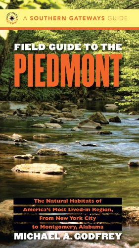 Field Guide to the Piedmont: The Natural Habitats of...