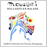 Songtexte von Georges Moustaki - Ballades en balade : Jardins secrets et terres promises