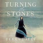 Turning the Stones   Debra Daley