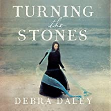 Turning the Stones (       UNABRIDGED) by Debra Daley Narrated by Noreen Leighton
