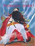 echange, troc Claudine Aubrun - Profession : Pirate !