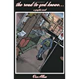 The road to god knows... an Original Graphic Novel about Hope, Friendship, Mental Illness, Schizophrenia, and a Young Teenage Girl Coping with Her Life and Coming of Age in a Broken but Loving Familyby Von Allan