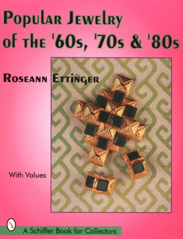Popular Jewelry of the '60s, '70s & '80s (Schiffer Book for Collectors)