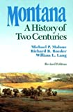 img - for Montana: A History of Two Centuries book / textbook / text book