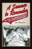 A Summer to Remember: Bill Veeck, Lou Boudreau, Bob Feller, and the 1948 Cleveland Indians