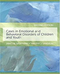 Cases in Emotional and Behavioral Disorders of Children and Youth James M Kauffman