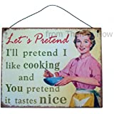Retro Let's Pretend I Like Cooking & You Pretend It Tastes Nice Funny Metal Wall Sign