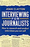 img - for Interviewing for Journalists: How to Research and Conduct Interviews You Can Sell book / textbook / text book