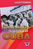img - for Rainbow Solidarity in Defense of Cuba by Leslie Feinberg (2009-09-01) book / textbook / text book