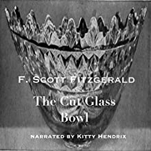The Cut Glass Bowl Audiobook by F. Scott Fitzgerald Narrated by Kitty Hendrix