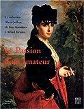 echange, troc Collectif - La Passion d'un amateur
