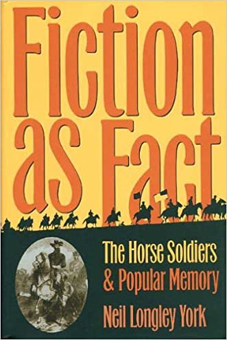 "Fiction as Fact: ""The Horse Soldiers"" and Popular Memory"