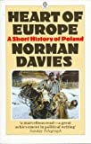 Heart of Europe: A Short History of Poland (Oxford Paperbacks) (0192851527) by Davies, Norman