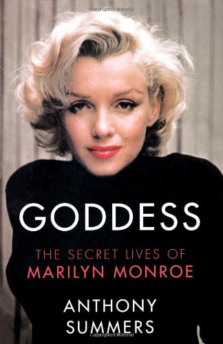 Goddess : The Secret Lives of Marilyn Monroe