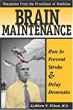 img - for Dispatches from the Frontlines of Medicine:: Brain Maintenance: How to Prevent Stroke and Delay Dementia book / textbook / text book