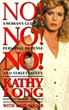 img - for No! no! no! a woman's guide to personal defense and street s book / textbook / text book