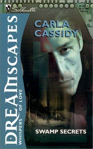 Dreamscapes: Swamp Secrets, Carla Cassidy