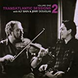Transatlantic Sessions - Series 2, Vol. One