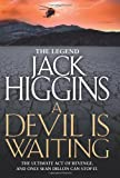 Jack Higgins A Devil is Waiting (Sean Dillon Series, Book 19)