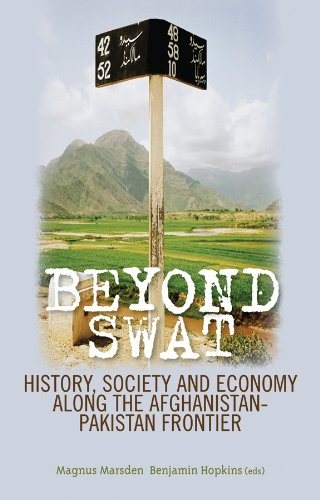 Beyond Swat: History, Society, and Economy Along the Afghanistan-Pakistan Frontier (Columbia/Hurst)
