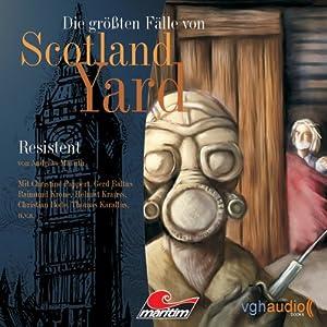 Resistent. Die größten Fälle von Scotland Yard Hörspiel