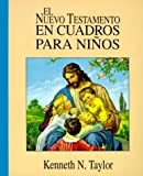 El Nuevo Testamento En Cuadros Para Ninos: The New Testament in   Pictures for Little Eyes (0825417082) by Taylor, Kenneth N.