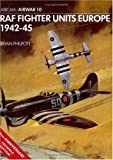 img - for RAF Fighter Units: Europe 1942-1945 (Osprey Airwar 10) book / textbook / text book