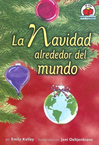 La Navidad Alrededor del Mundo = Christmas Around the World (Yo Solo Festividades) (Spanish Edition)