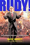 Rudy!: An Investigative Biography of Rudolph Giuliani