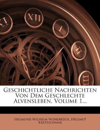 Geschichtliche Nachrichten Von Dem Geschlechte Alvensleben, Volume 1...
