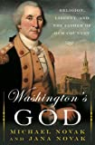 Washington's God: Religion, Liberty, and the Father of Our Country (046505126X) by Novak, Michael