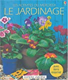 Le Jardinage : Avec liens internet