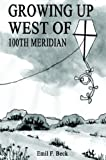 img - for Growing Up West of 100th Meridian book / textbook / text book