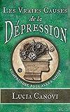 Les vraies causes de la d�pression: comprendre pour aller mieux (Marre de la vie ? t. 6)