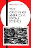 The Origins of American Social Science (052142836X) by Ross, Dorothy