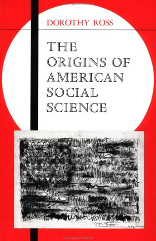 The Origins of American Social Science (Ideas in Context)