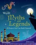 World Myths and Legends: 25 Projects...