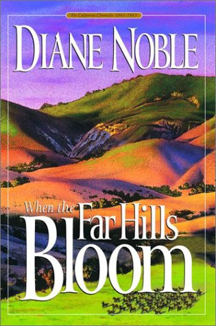 When the Far Hills Bloom (California Chronicles #1)