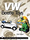 VW Beetle Toys (Schiffer Book for Collec...