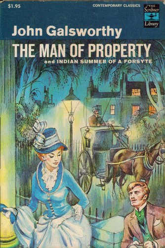 The Man of Property and Indian Summer of a Forsyte, John Galsworthy