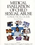 Medical Evaluation of Child Sexual Abuse: A Practical Guide (076192082X) by Martin A. Finkel