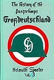 The History of the Panzerkorps Grossdeutschland, Vol. 3 (v. 3)