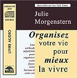 echange, troc Julie Morgenstern - Organisez votre vie pour mieux la vivre (2 CD livre audio)