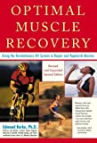 Edmund R. Burke Optimal Muscle Performance and Recovery: Using the Revolutionary R4 System to Repair and Replenish Muscles for Peak Performance