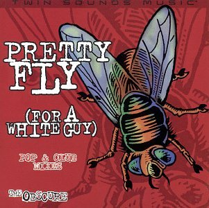 Pretty Fly (For a White Guy)