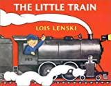 The Little Train (Lois Lenski Books) (037582264X) by Lenski, Lois